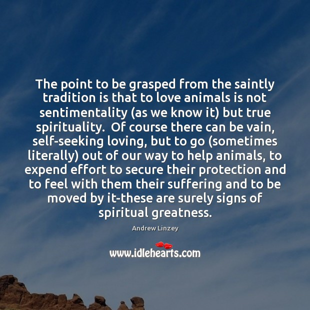 The point to be grasped from the saintly tradition is that to Image