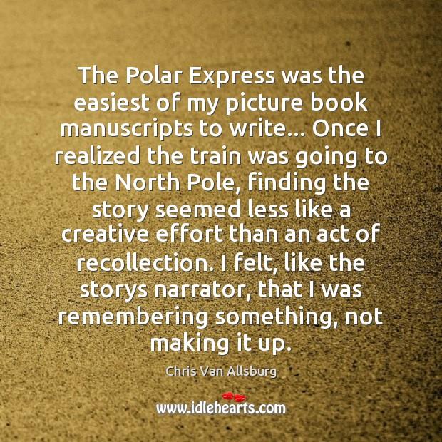 Picture Quote by Chris Van Allsburg