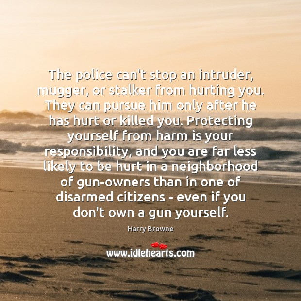 Image, The police can't stop an intruder, mugger, or stalker from hurting you.