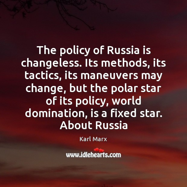 Image, The policy of Russia is changeless. Its methods, its tactics, its maneuvers