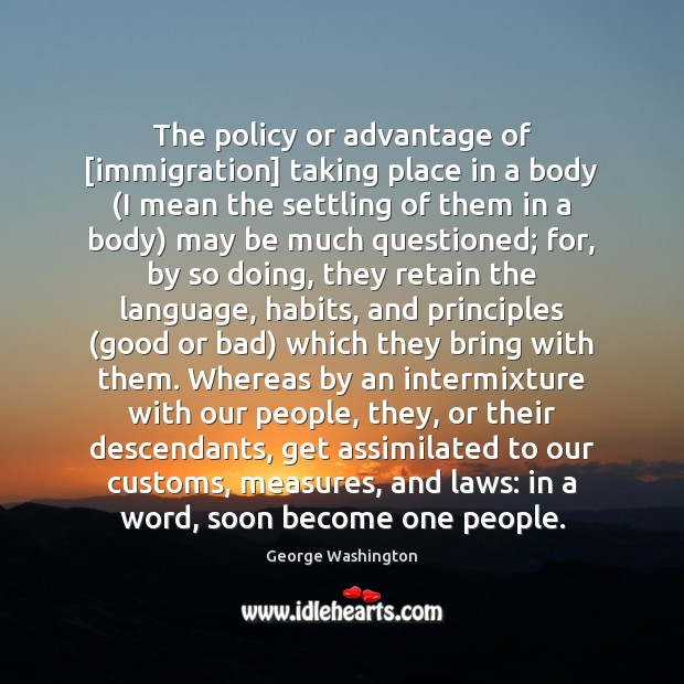 Image, The policy or advantage of [immigration] taking place in a body (I