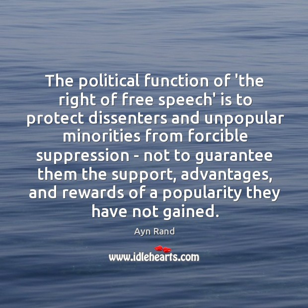 The political function of 'the right of free speech' is to protect Image