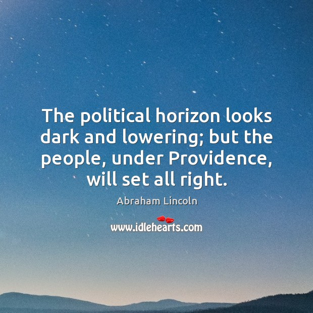 Image, The political horizon looks dark and lowering; but the people, under Providence,
