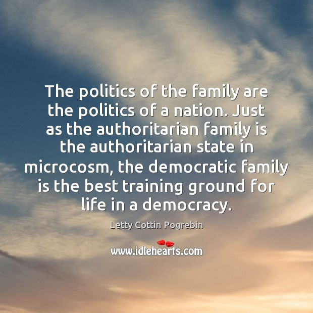 The politics of the family are the politics of a nation. Just Image