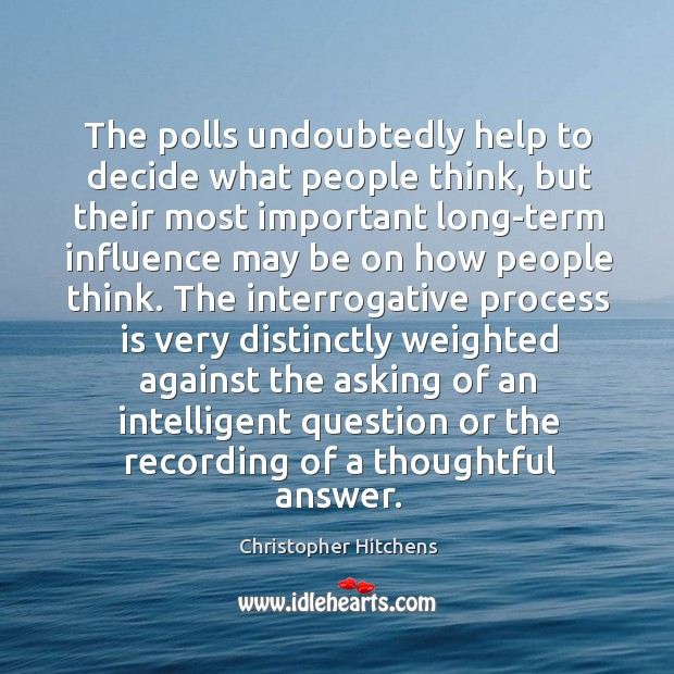 Image, The polls undoubtedly help to decide what people think, but their most