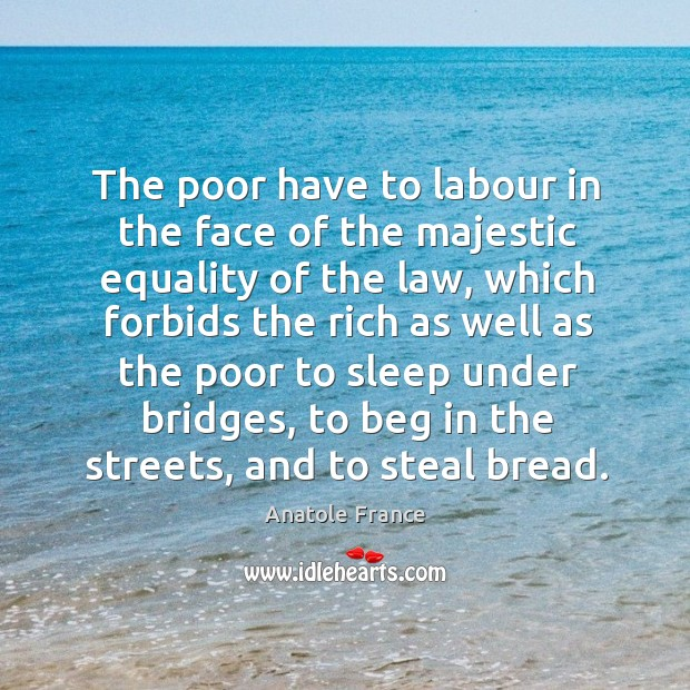 Image, The poor have to labour in the face of the majestic equality of the law