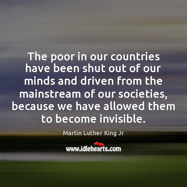 Image, The poor in our countries have been shut out of our minds