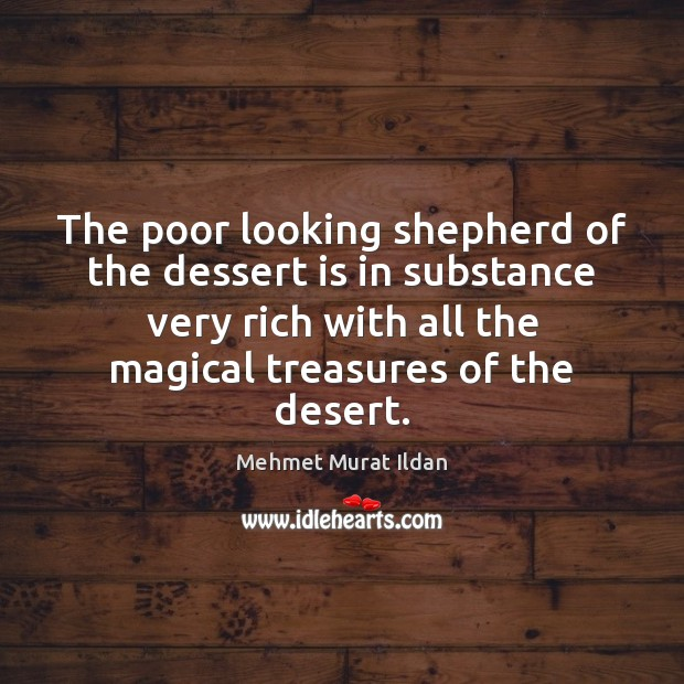 Image, The poor looking shepherd of the dessert is in substance very rich