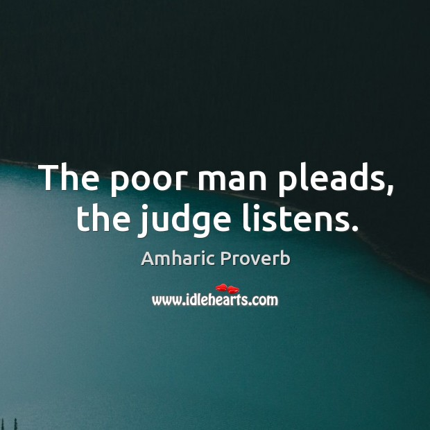 Image, The poor man pleads, the judge listens.