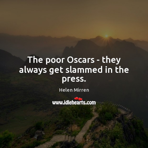 Image, The poor Oscars – they always get slammed in the press.