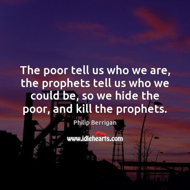 The poor tell us who we are, the prophets tell us who Image