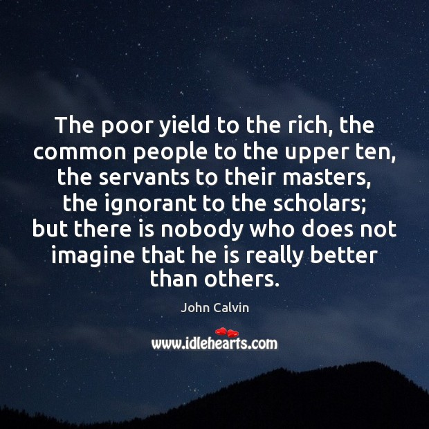 The poor yield to the rich, the common people to the upper Image