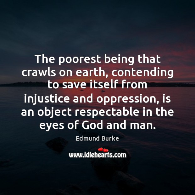 Image, The poorest being that crawls on earth, contending to save itself from