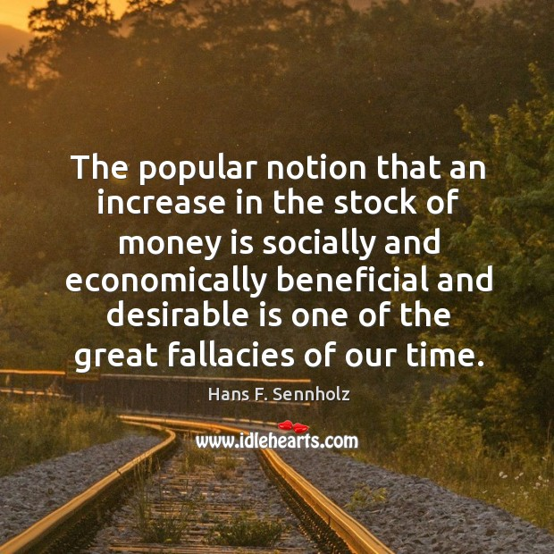 Image, The popular notion that an increase in the stock of money is