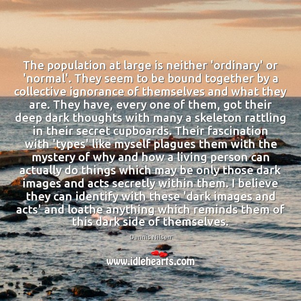 Image, The population at large is neither 'ordinary' or 'normal'. They seem to
