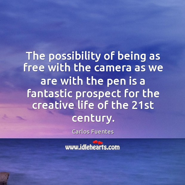 Image, The possibility of being as free with the camera as we are