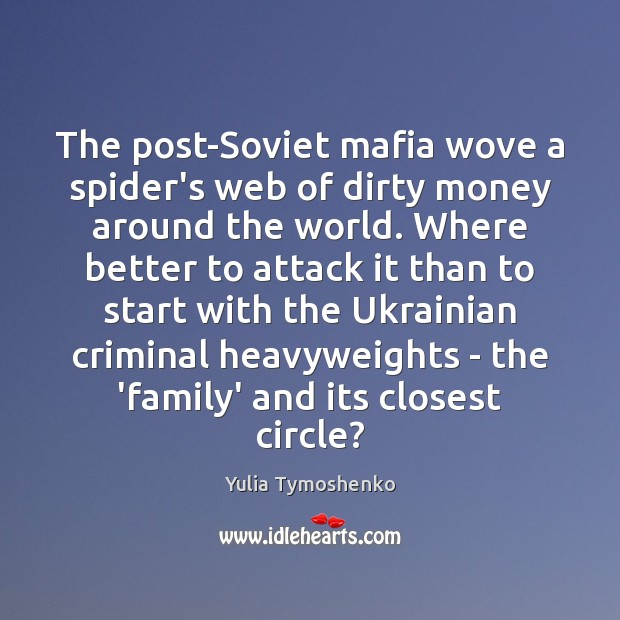 Image, The post-Soviet mafia wove a spider's web of dirty money around the