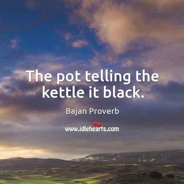 The pot telling the kettle it black. Bajan Proverbs Image