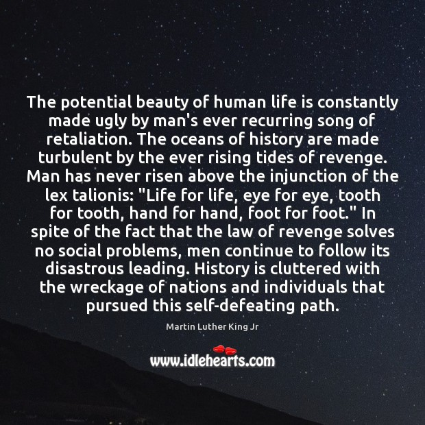 The potential beauty of human life is constantly made ugly by man's Image