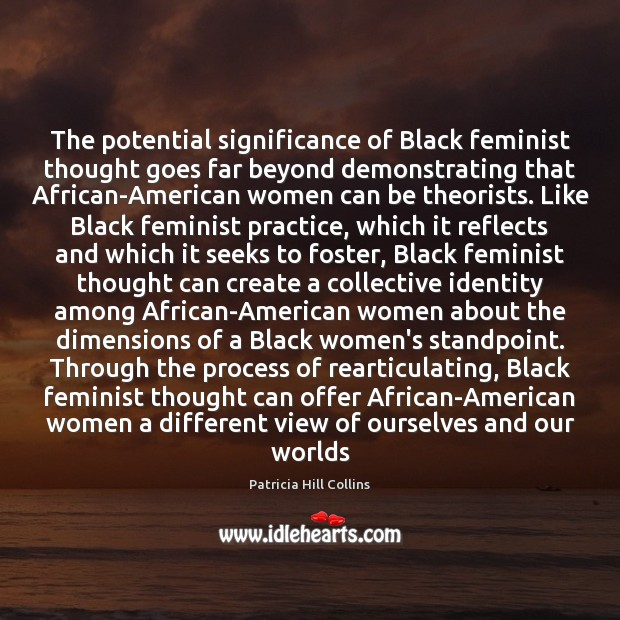 Image, The potential significance of Black feminist thought goes far beyond demonstrating that