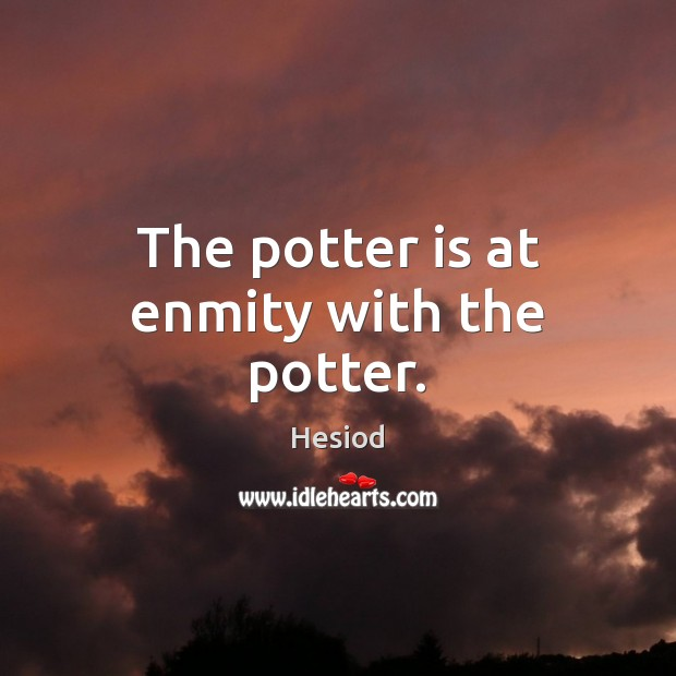 Image, The potter is at enmity with the potter.