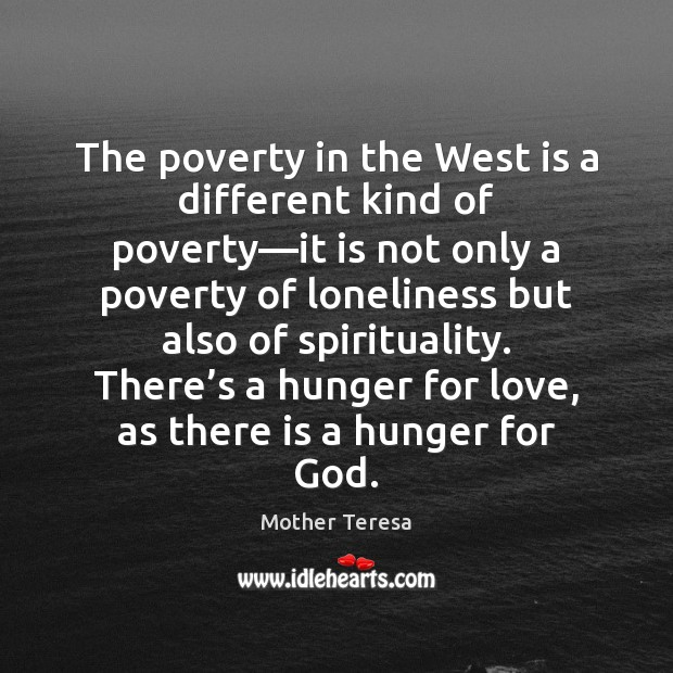 Image, The poverty in the West is a different kind of poverty—it
