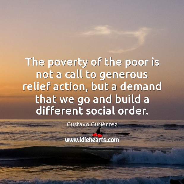 Image, The poverty of the poor is not a call to generous relief