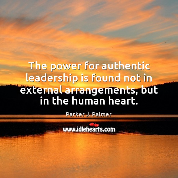 Image, The power for authentic leadership is found not in external arrangements, but