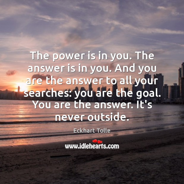The power is in you. The answer is in you. And you Image