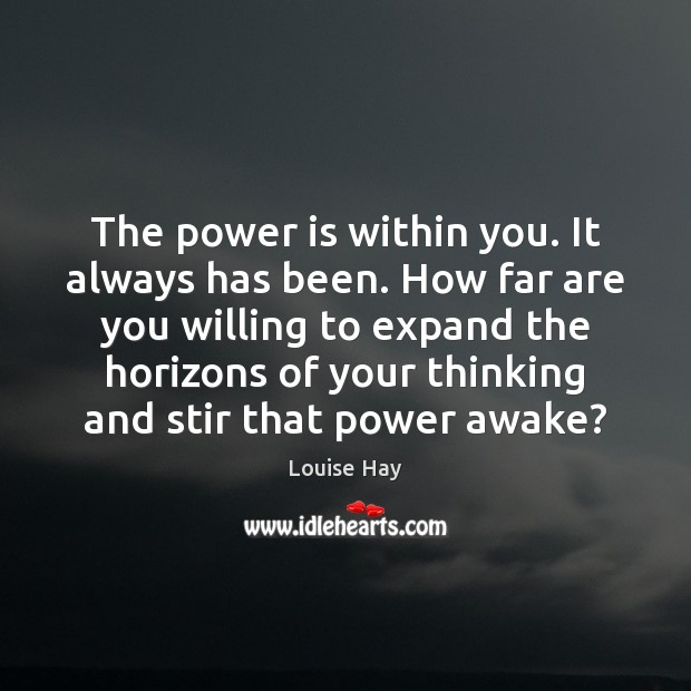 The power is within you. It always has been. How far are Power Quotes Image