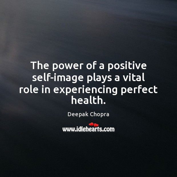 Image, The power of a positive self-image plays a vital role in experiencing perfect health.
