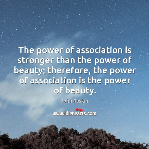 Image, The power of association is stronger than the power of beauty; therefore,