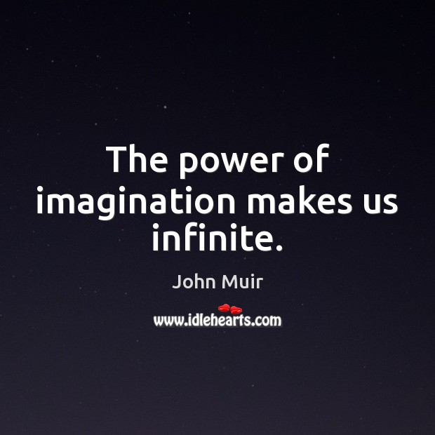 Image, The power of imagination makes us infinite.