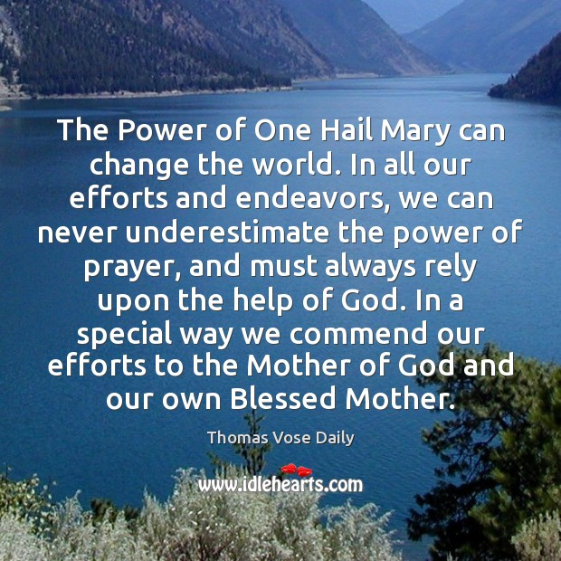 The Power of One Hail Mary can change the world. In all Image