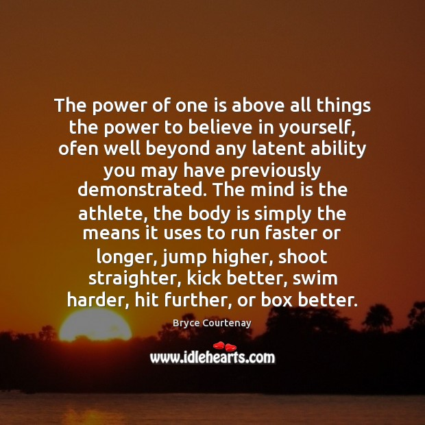 The power of one is above all things the power to believe Image