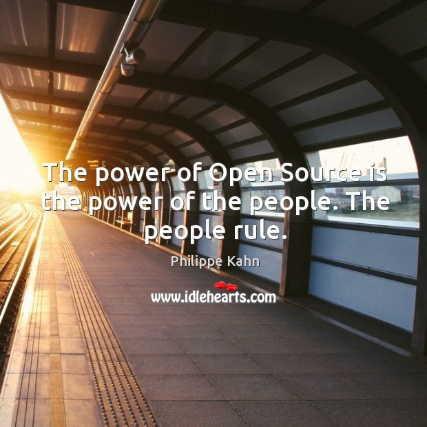 The power of Open Source is the power of the people. The people rule. Image
