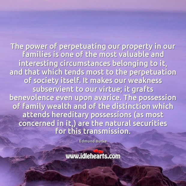 The power of perpetuating our property in our families is one of Image
