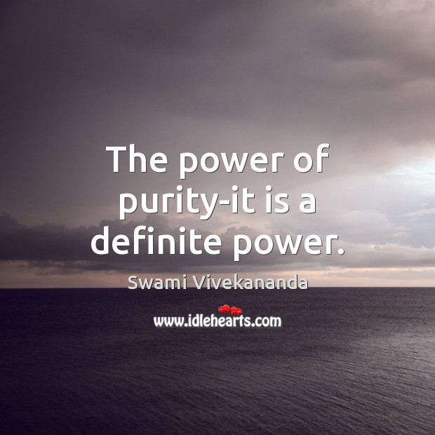 The power of purity-it is a definite power. Image