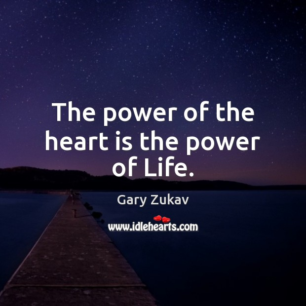 The power of the heart is the power of Life. Image