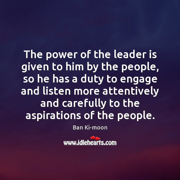 Image, The power of the leader is given to him by the people,