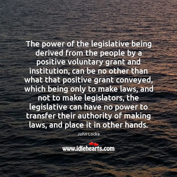 Image, The power of the legislative being derived from the people by a