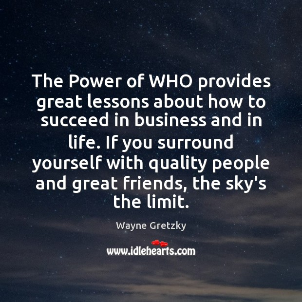 The Power of WHO provides great lessons about how to succeed in Wayne Gretzky Picture Quote