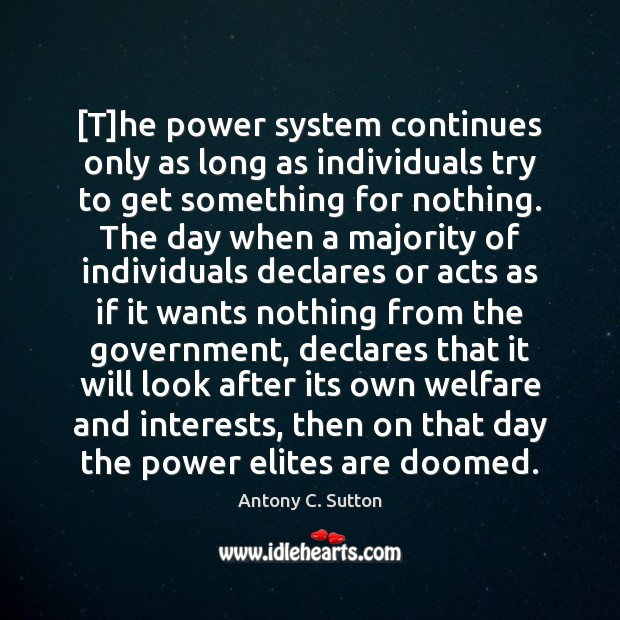 Image, [T]he power system continues only as long as individuals try to
