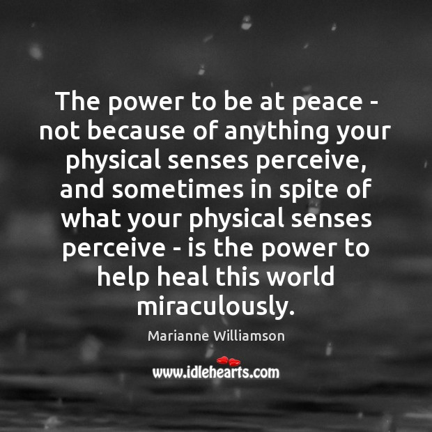 The power to be at peace – not because of anything your Image