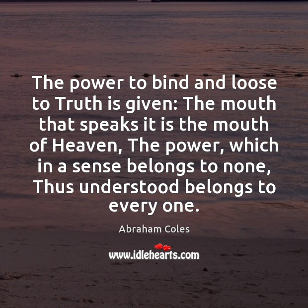 Image, The power to bind and loose to Truth is given: The mouth