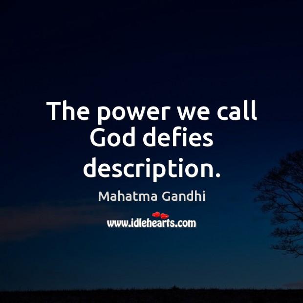 Image, The power we call God defies description.