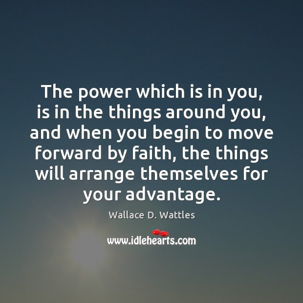 The power which is in you, is in the things around you, Image