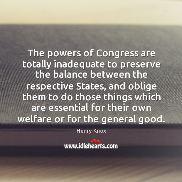 The powers of congress are totally inadequate to preserve the balance between the respective states Image