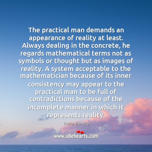 The practical man demands an appearance of reality at least. Always dealing Image