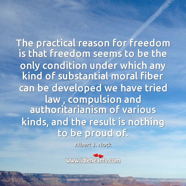 Image, The practical reason for freedom is that freedom seems to be the